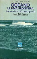 J.-Y. Cousteau e altri OCEANO ULTIMA FRONTIERA