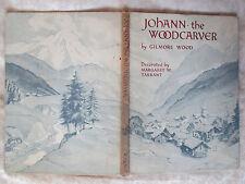 SIGNED Gilmore Wood Johann the Woodcarver illus Margaret Tarrant 1949 1st ed HB