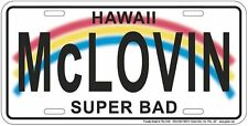 McLovin new metal  license plate for fan of the film SUPER BAD Hawaii Superbad