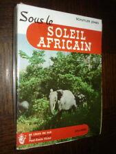 SOUS LE SOLEIL AFRICAIN - Schuyler Jones 1955 - Afrique