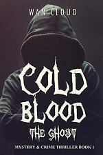 Mystery and Crime Thriller Book: Cold Blood - the Ghost : Mystery and Crime...