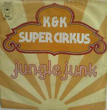 "7"" K & K SUPER CIRKUS (= KASENETZ KATZ ) Jungle Junk M-"