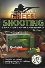 Gun Digest Book of Green Shooting Guide to Non-Toxic Hunting and Recreation Sapp