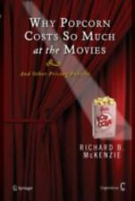 Why Popcorn Costs So Much at the Movies: And Other Pricing Puzzles (Hardback or