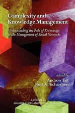 Complexity and Knowledge Management Understanding the Role of Knowledge in the M