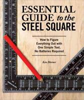 ESSENTIAL GUIDE TO THE STEEL SQUARE - HORNER, KEN - NEW PAPERBACK BOOK