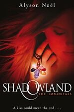 Very Good, The Immortals: Shadowland: A kiss could mean the end ..., Alyson Noël