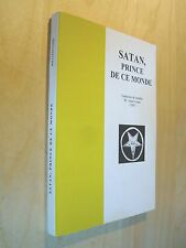 William Carr Satan, Prince de ce monde Traduction de l'anglais André Comte 2005