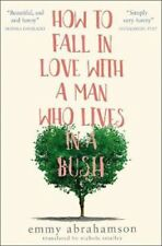 How to Fall in Love with a Man Who Lives in a Bush | Emmy Abrahamson