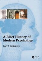A BRIEF HISTORY OF MODERN PSYCHOLOGY By Ludy T. Benjamin Jr. - Hardcover
