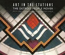 NEW Art in the Stations: The Detroit People Mover by Author Irene Walt