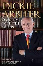 On Duty with the Queen von Dickie Arbiter (2014, Gebundene Ausgabe)