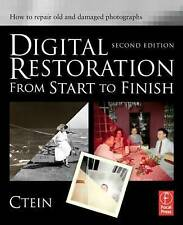 Digital Restoration from Start to Finish: How to repair old and damaged photos