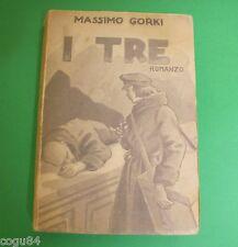Massimo Gorki - I Tre - Prima Edizione S.A.C.S.E. 1935