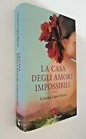 La casa degli amori impossibili / Cristina Lopez Barrio / Sperling & Kupfer