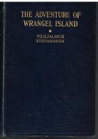 Adventure of Wrangel Island by Vilhjalmur Stefansson 1925 1st Ed. Vintage Book!