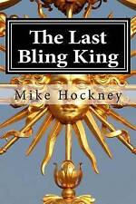 NEW The Last Bling King by Mike Hockney