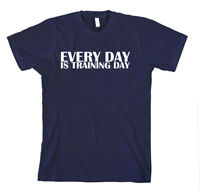 EVERY DAY IS TRAINING DAY SPORT Unisex Adult T-Shirt Tee Top