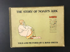 The Story Of Noah's Ark, by E. Boyd Smith -1905- 1st Ed,1st Prtg. Antq. H/C Book
