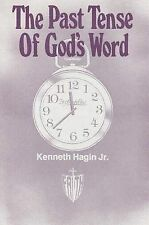 NEW The Past Tense of God's Word by Kenneth E. Hagin