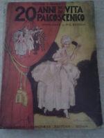 Franco Liberati - 20 ANNI DI VITA DI PALCOSCENICO - 1930 - 1° Ed. Cremonese