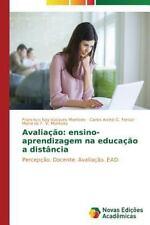 Avaliacao: Ensino-Aprendizagem Na Educacao a Distancia (Paperback or Softback)