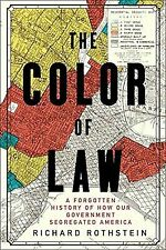 The Color of Law : A Forgotten History of How Our Government Segregated