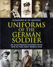 UNIFORMS of the German Soldier .NEW. ALEJANDRO DE QUESEDA 1870 to World War 1