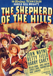 The Shepherd of the Hills, 1941 starring John Wayne and Betty Field