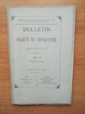 BULLETIN DE LA SOCIETE DE GEOGRAPHIE DE ROCHEFORT Tome VII année 1885-1