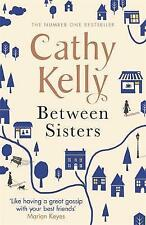 Between Sisters by Cathy Kelly (Paperback, 2016)