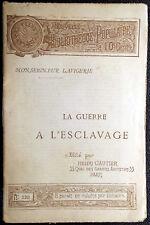 Charles M.A. Lavigerie, La guerre e l'esclavage, Ed. Henri Gautier, 1890