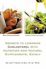 Secrets to Lowering Cholesterol with Nutrition and Natural Supplements,...