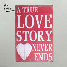DL- A True Love story never ends Vintage Wall Decor Art Metal Tin Signs