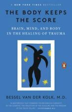 The Body Keeps the Score : Brain, Mind, and Body in the Healing of Trauma by Bessel van der Kolk (Paperback, 2015)
