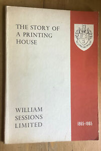 William Sessions. The Story of a Printing House. 1965