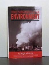 Toxic Substances in the Environment, Environmental Toxicology, An Introduction