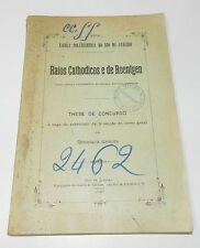 ****** TRES RARE : RAIOS CATHODICOS E DE ROENTGEN - HENRIQUE MORIZE - 1898 *****