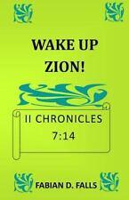 Wake up Zion II Chronicles 7:14 by Fabian Falls (2015, Paperback)