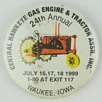 1999 Central Hawkeye Gas Engine Tractor 24th Annual Waukee IA Pinback Button