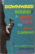 Downward Bound : A Counter-Culture Guide to Rock Climbing by W. Harding