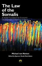 The Law of the Somalis: A Stable Foundation for Economic Development in the Horn