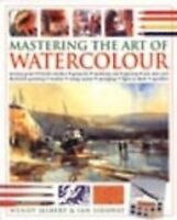 Mastering the Art of Watercolour-Wendy and Sidaway Jelbert