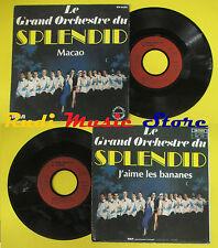 LP 45 7'' LE GRAND ORCHESTRE DU SPLENDID Macao J'aime les bananes no cd mc dvd