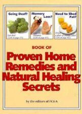 Proven Home Remedies And Natural Healing Secrets (1998) Editors FC&A HC Good