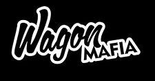Wagon mafia accord sti e46 jetta a4 a6 volvo WINDOW STICKER VINYL DECAL #158