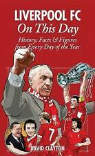 Liverpool FC On This Day: History, Facts & Figures from Every Day of the Year by