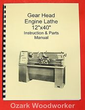 "12"" x 40"" Metal Lathe Instructions Parts Manual-Jet,Enco,Grizzly,MSC,Asian 0771"