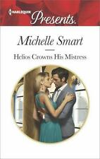 HELIOS CROWNS HIS MISTRESS SMART PASSION LARGER PRINT PAPERBACK 2016 USA ROMANCE