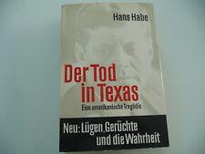 *HANS HABE  Der Tod in Texas  Neu: Lügen, Gerüchte und die Wahrheit